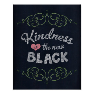 Kindness is the New Black Inspirational Print