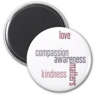 Kindness Matters 6 Cm Round Magnet