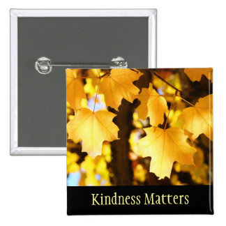 Kindness Matters buttons Kind Nice Goodness Leaves