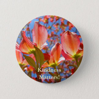 Kindness Matters! buttons Pink Dogwood Flowers