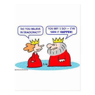 king believe democracy seen happen postcard