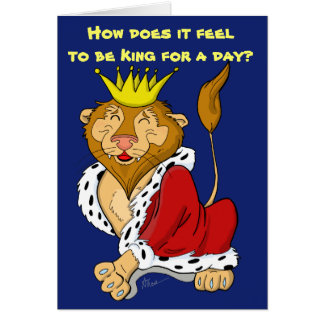 King for a Day Lion Birthday Card