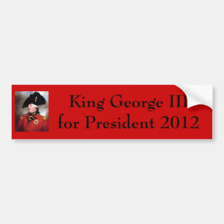 king-george-iii, King George III for President ... Bumper Sticker