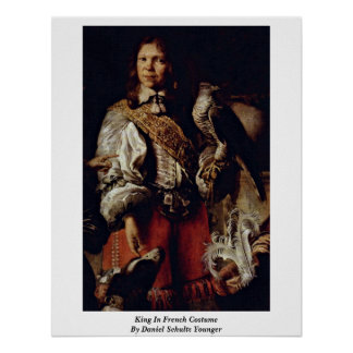King In French Costume By Daniel Schultz Younger Posters