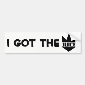"King Juice ""I GOT THE JUICE"" Slogan Bumper Sticker"