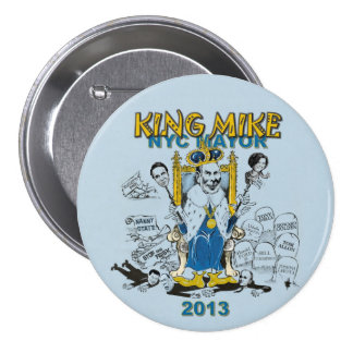 King Mike Bloomberg NYC Mayor Buttons