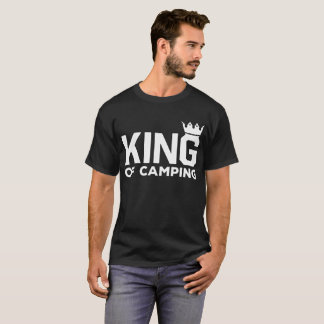 King of Camping Nature Outdoors Adventure T-Shirt