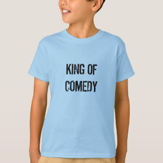 KING OF COMEDY T-Shirt