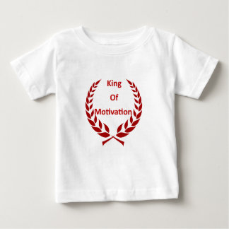 king of motivation baby T-Shirt