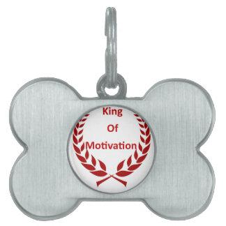 king of motivation pet tag