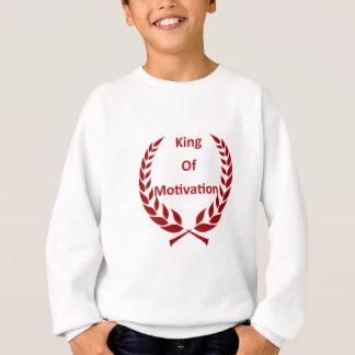 king of motivation sweatshirt