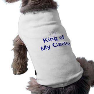 King of my Castle Dog Shirt