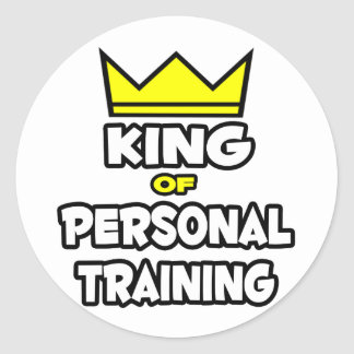 King of Personal Training Round Stickers