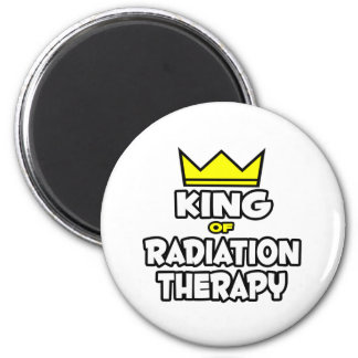 King of Radiation Therapy Refrigerator Magnets
