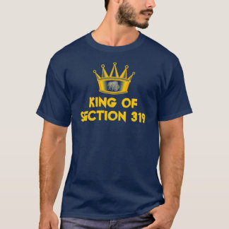King of Section 319 - Mike T-Shirt