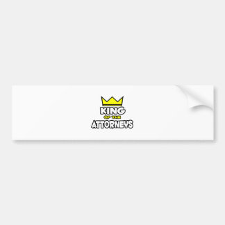 King of the Attorneys Bumper Sticker