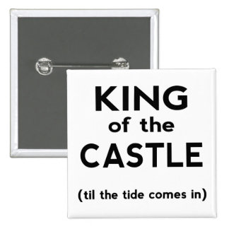 King of the Castle Pinback Buttons