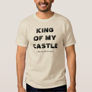 King of the Castle funny men's shirts