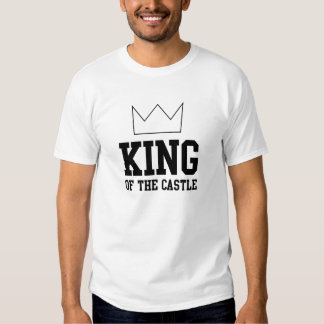 King of the Castle Tshirt