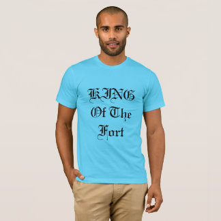 King of the fort T-Shirt