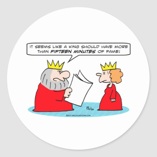 king queen fifteen minutes of fame round sticker