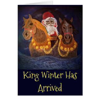King Winter Has Arrived Card