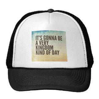 Kingdom Kinda Day Cap
