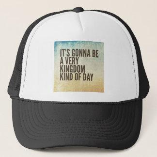 Kingdom Kinda Day Trucker Hat