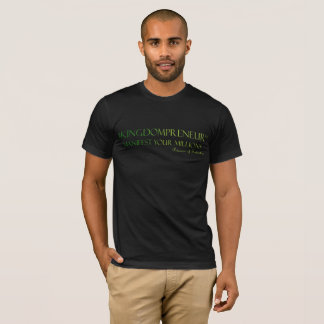 #KINGDOMPRENEUR -MANIFEST YOUR MILLIONS  TM T-Shirt