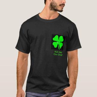 Kish Meh Oim Oirsh! T-Shirt