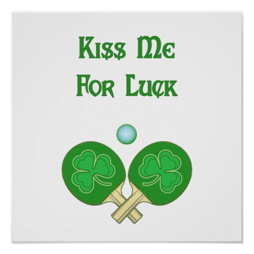 Kiss for Luck Ping Pong Posters