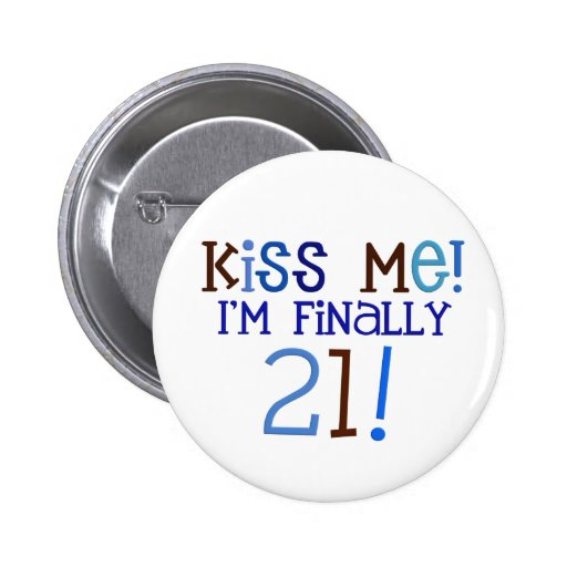 Kiss Me!  21! Pinback Buttons