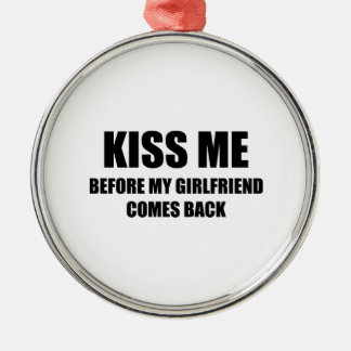 Kiss Me Before My Girlfriend Comes Back Silver-Colored Round Decoration