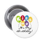 Kiss Me Birthday Pins