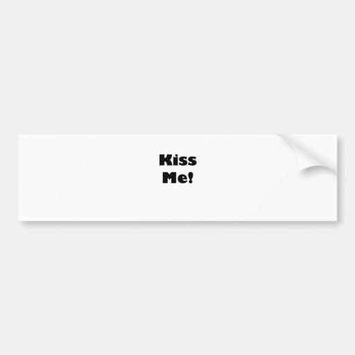 Kiss Me! Bumper Sticker
