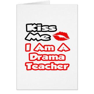 Kiss Me...I Am A Drama Teacher Card