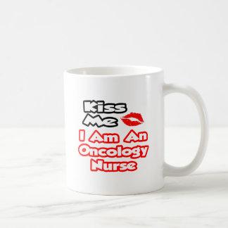 Kiss Me...I Am An Oncology Nurse Coffee Mug