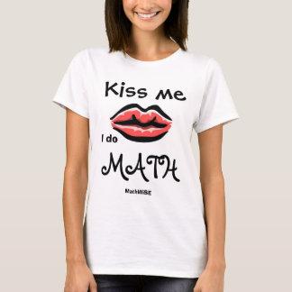 Kiss me, I do Math T-Shirt