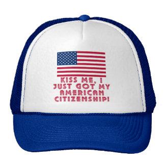 Kiss Me I Just Got My American Citizenship! Cap