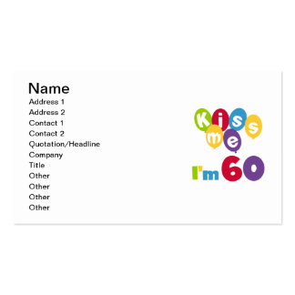 Kiss Me I m 60 Birthday Tshirts and Gifts Business Card