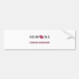 Kiss Me I m a CINEMA MANAGER Bumper Stickers
