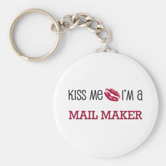 Kiss Me I m a MAIL MAKER Keychains