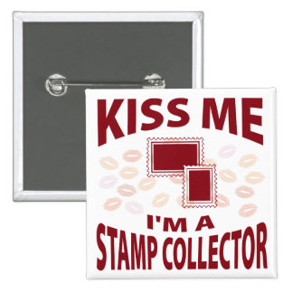 Kiss Me I m A Stamp Collector Pin