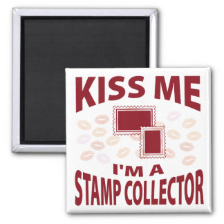 Kiss Me I m A Stamp Collector Fridge Magnet