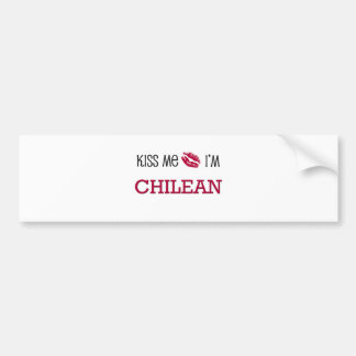 Kiss Me I m CHILEAN Bumper Sticker