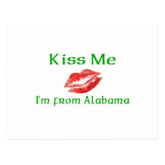 Kiss Me I m from Alabama Post Card