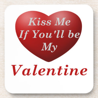 Kiss Me If You'll Be My Valentine Beverage Coaster
