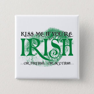 Kiss Me if You're Irish... 15 Cm Square Badge