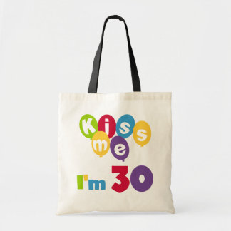 Kiss Me I'm 30 Birthday T-shirts and Gifts Budget Tote Bag