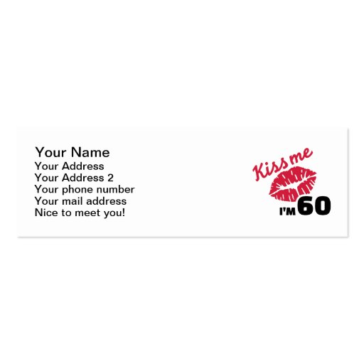 Kiss me I'm 60 years Business Cards